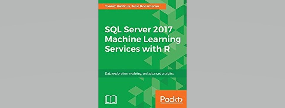 New Book:  SQL Server 2017 Machine Learning Services with R